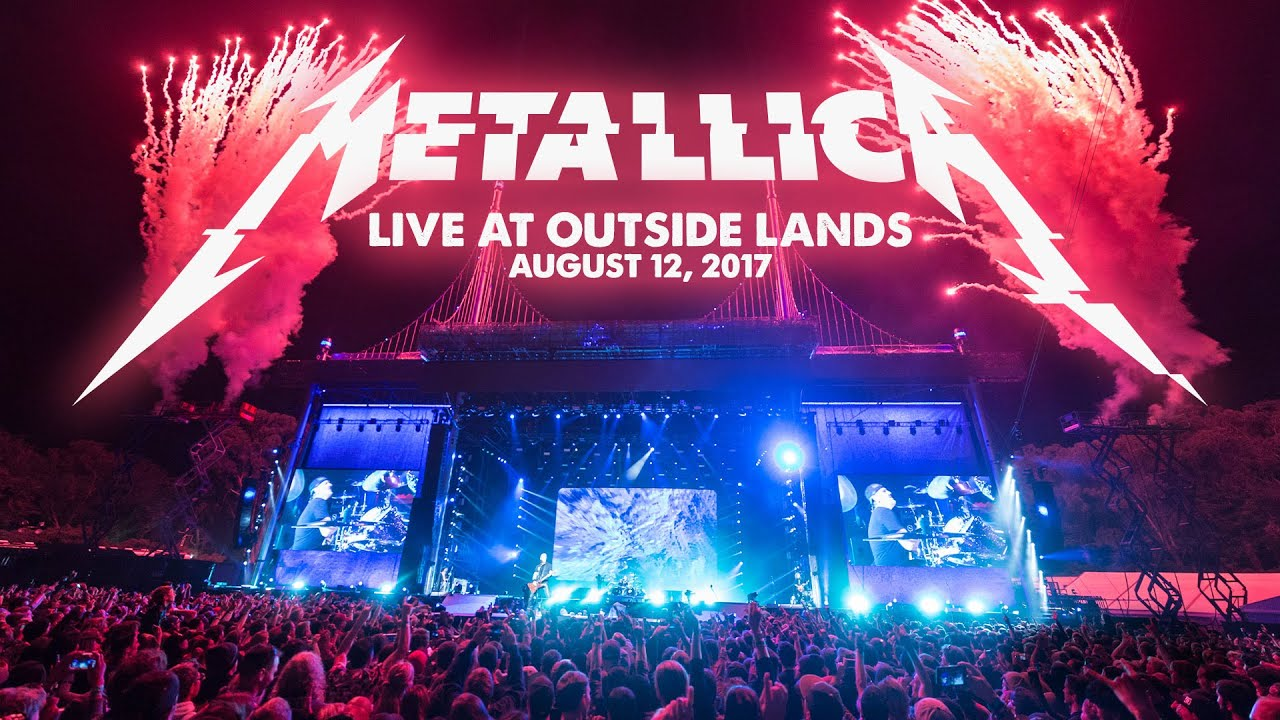 Metallica: Live at Outside Lands (San Francisco, CA — August 12, 2017)