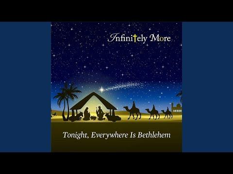 Tonight, Everywhere Is Bethlehem