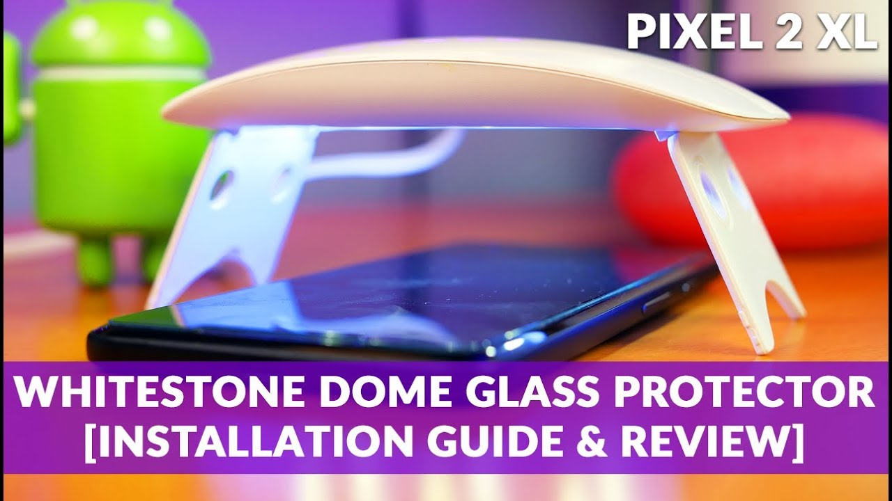 huge selection of 281cf 5ecc6 WhiteStone Dome Glass GOOGLE PIXEL 2 XL Tempered Screen Protector How-To  Installation Guide & Review