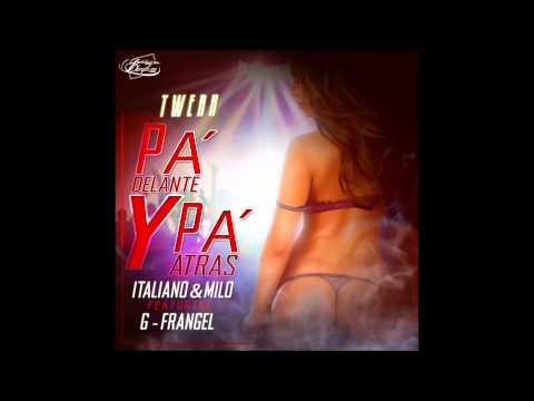 Pa delante Pa Atras - Italiano & Milo Ft G-Frangel