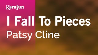 I Fall To Pieces - Patsy Cline | Karaoke Version | KaraFun