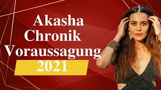 Akasha Chronik Voraussagung 2021 ‼