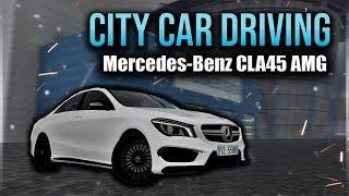 City Car Driving - Mercedes-Benz CLA45 AMG 4matic | Rain Drive | + Download [ LINK ] | 1080p & G27