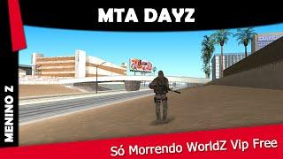 MTA-DayZ Só Morrendo WorldZ Vip Free