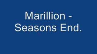 Marillion - Seasons End.