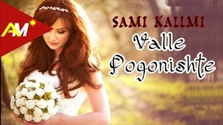 Sami Kallmi - Valle pogonishte (Official Lyrics Video)
