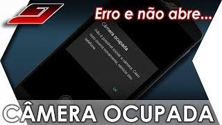 Câmera Ocupada - Não é possível iniciar a câmera (COMO RESOLVER) | Guajenet