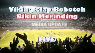 Dasyat..Viking Clap Bobotoh Persib vs PSIS Semarang Juli 2018