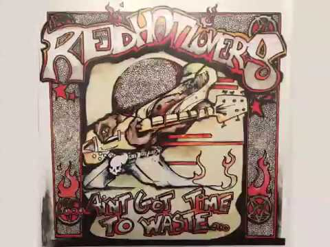 RED HOT LOVERS - Ain't Got Time to Waste