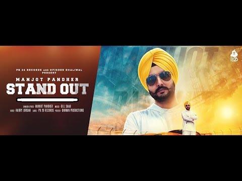 Stand Out - Manjot Pandher | Gill Saab | Harry Jordan | Amantej Hundal | Official Video Song 2018