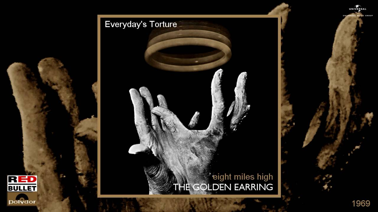 The Golden Earring Everydays Torture Remastered Hard