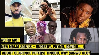 Weird MC! New Naija Songs - Rudeboy, Phyno, Davido...! Clarence Peters! Tinubu, Why Sanwo Olu?