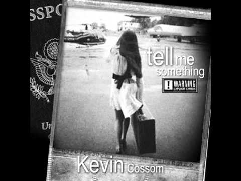 Kevin Cossom – Tell Me Something
