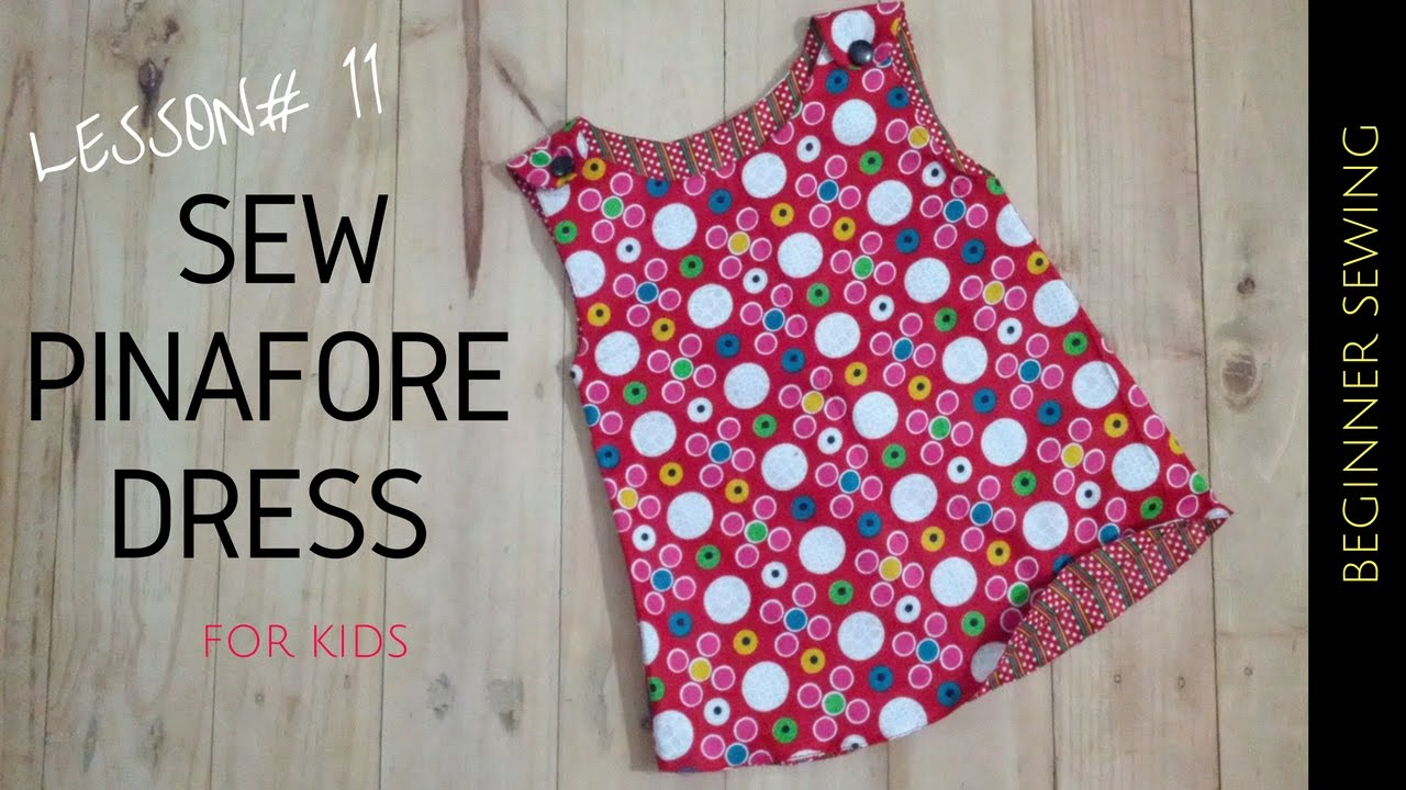 How to Sew Pinafore Dress with Free Pattern- Beginners Sewing Lesson ...