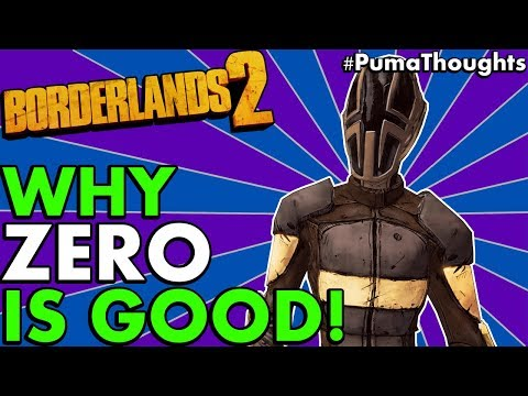 Borderlands 2: Is Zero The Assassin Good And Fun To Play Solo/Co-Op (Not Hard To Play) #PumaThoughts