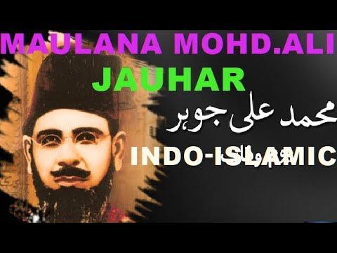 MAULANA MOHAMMAD ALI JAUHAR / INDO ISLAMIC LECTURE