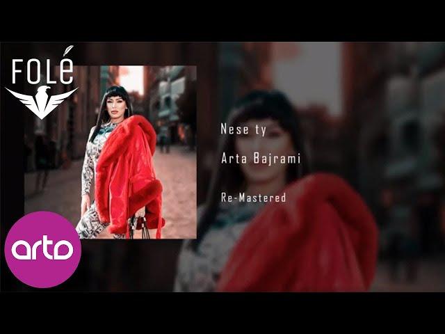 Arta Bajrami - Nese ty (Re-Mastered)