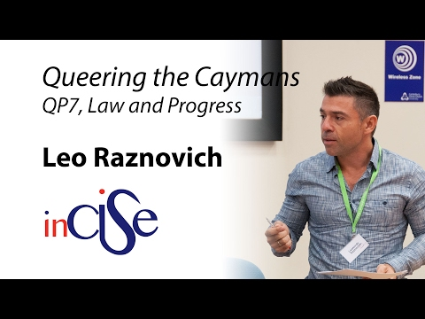 Queering the Caymans: QP7, Law and Progress -  Leo Raznovich
