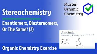 Enantiomers, Diastereomers, Or The Same? (2)