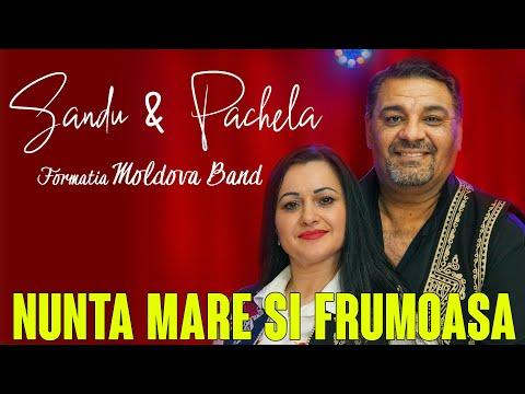 Sandu & Pachela Si Formatia Moldova Band - NUNTA MARE SI FRUMOASA