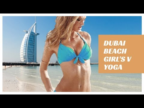 DUBAI BEACH  Girls V Yoga  Music, bikini yoga poses