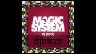 MAGIC SYSTEM - Tu Es Fou (Club Mix)