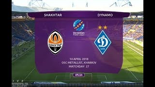 Чемпионат Украины 2017-2018 / 27-й тур / Шахтер (Донецк) - Динамо (Киев)