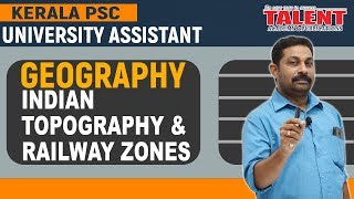 Kerala PSC Geography Classon Railway Zones & Indian Topography, the...