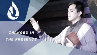 Changed in the Holy Spirit's Presence
