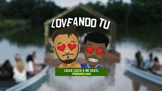 Lucas Lucco e MC Kekel - I Loveando Tu #DeBoaNaLagoa