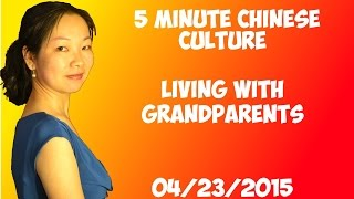 Living with Grandparents - Chinese Culture