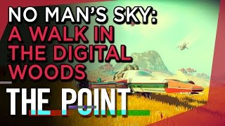 No Man's Sky: A Walk in the Digital Woods - The Point