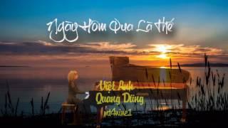 Ngày Hôm Qua Là Thế - (Việt Anh ) - Quang Dũng