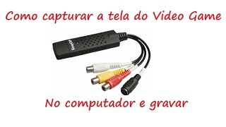 Como capturar a tela do video game no computador e gravar
