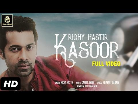 Kasoor | Full Video | Richy Hastir | Kannu...