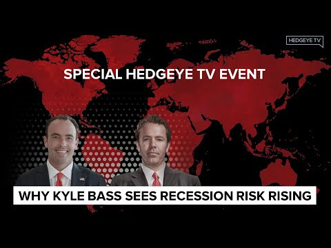 why-kyle-bass-sees-recession-risk-rising:-a-hedgeye-real-conversation-with-keith-mccullough