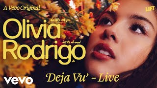 Olivia Rodrigo - deja vu (Live Performance)   Vevo LIFT