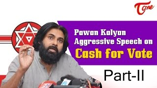 Pawan Kalyan Responds on Cash for Vote, Phone Tapping || Part 02