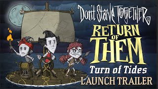 Don't Starve Together: Return of Them - Turn Of Tides [Launch Trailer]