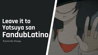 【Hatsune Miku】Leave it to Yotsuya san - Fandub Latino【Karenzita Hyuga】