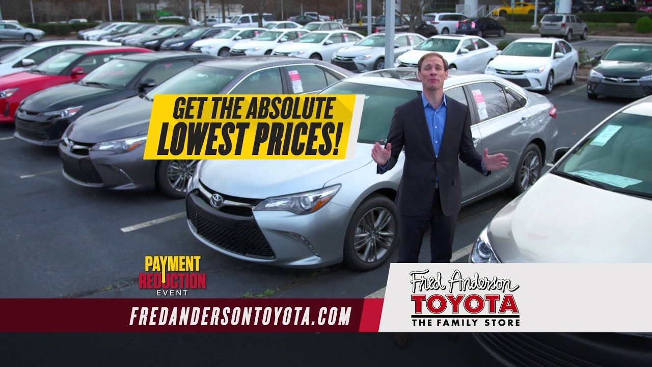 fred anderson toyota payment reduction 1 for everyone camry