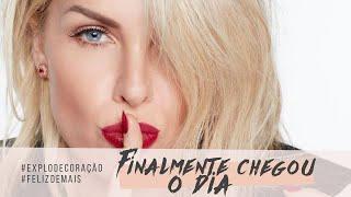 FINALMENTE CHEGOU O DIA! | ANA HICKMANN