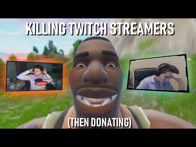 Killing Twitch Streamers (Then Donating!)