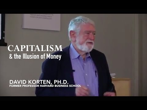 Capitalism & the Illusion of Money - David Korten