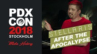 Stellaris: After the Apocalypse - PDXCON 2018