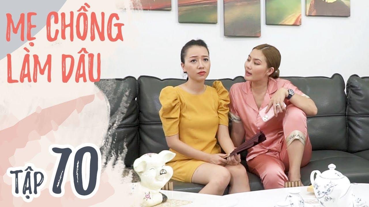 MẸ CHỒNG LÀM DÂU - TẬP 70   PHIM SITCOM HAY 2020   PHIM VIET NAM