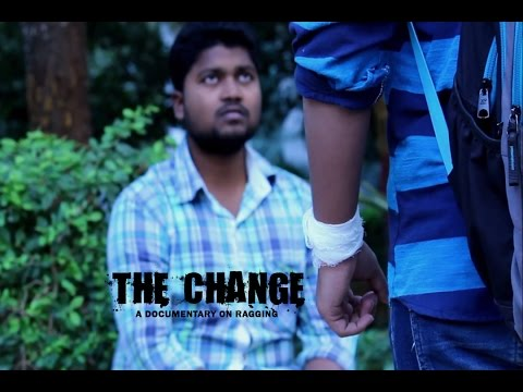 The Change || A Short Film on Anti Ragging || Directed by Jayaram Raghav