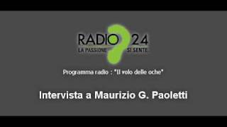 Radio24, interview to Maurizio Paoletti  part 1/2