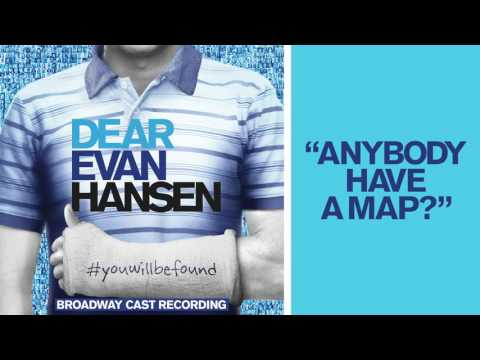 """Anybody Have a Map?"" from the DEAR EVAN HANSEN Original Broadway Cast Recording"