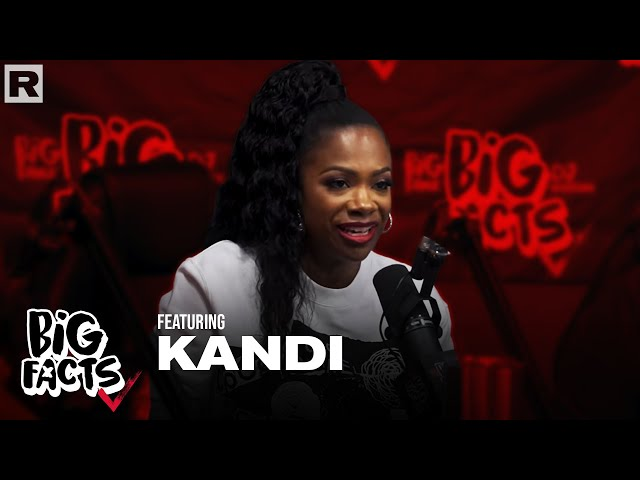Kandi On Her Career, Clubhouse, The Grammys, Having Money vs. Poverty & More | Big Facts